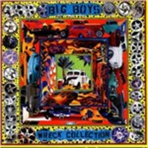 Wreck Collections - Vinile LP di Big Boys