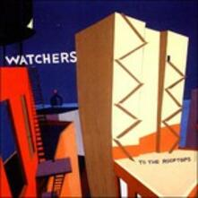 To the Rooftops - CD Audio di Watchers