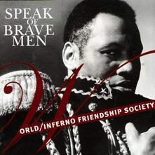 Speak of Brave Men - CD Audio Singolo di World Inferno Friendship Society