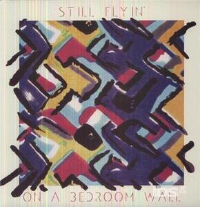 On a Bedroom Wall - Vinile LP di Still Flyin'