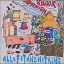 All of It and Nothing - CD Audio di Hamish Kilgour