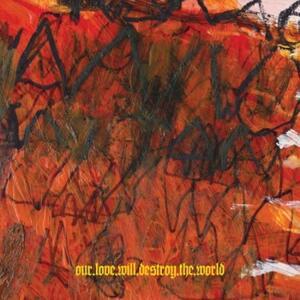 Carnivorous Rainbows - Vinile LP di Our Love Will Destroy the World