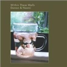 Within These Walls - CD Audio di Damon & Naomi