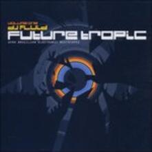 Future Tropic vol.1 - CD Audio
