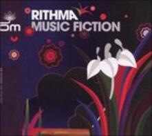 Music Fiction - CD Audio di Rithma