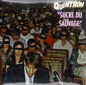 Sucre du sauvage - Vinile LP di Quintron