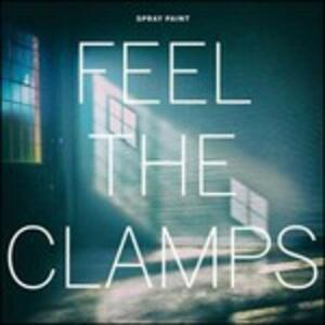 Feel the Clamps - Vinile LP di Spray Paint