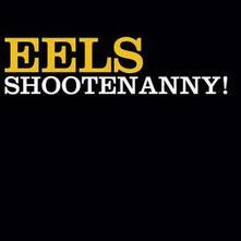 Shootenanny! - CD Audio di Eels