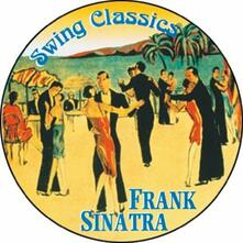 Swing Classics - CD Audio di Frank Sinatra