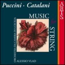Musica per archi - CD Audio di Giacomo Puccini,Alfredo Catalani,Orchestra da camera di Santa Cecilia,Alessio Vlad
