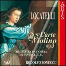 L'arte del violino vol.3 - CD Audio di Pietro Locatelli,Orchestra da camera di Santa Cecilia,Arturo Bonucci