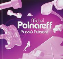 Passe Present - CD Audio di Michel Polnareff