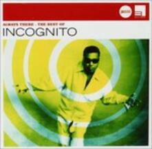 Always There-The Best - CD Audio di Incognito