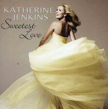 Sweetest Love - CD Audio di Katherine Jenkins