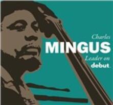Leader on Debut - CD Audio di Charles Mingus