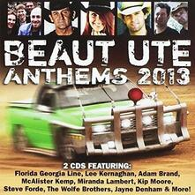 Beaut Ute Anthems 2013 - CD Audio