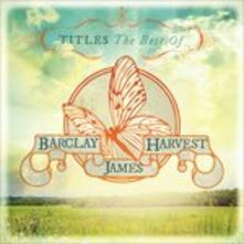 Titles. The Best of - CD Audio di Barclay James Harvest