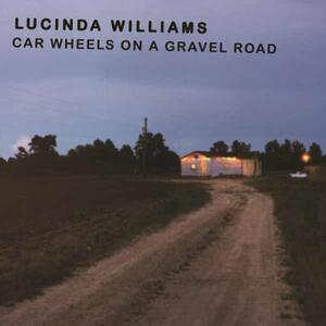 Car Wheels on a Gravel Road - Vinile LP di Lucinda Williams
