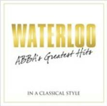 Waterloo. Abba's Greatest Hits in a Classical Style - CD Audio