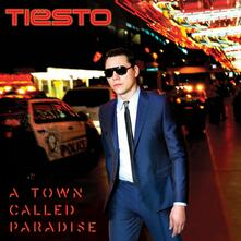 A Town Called Paradise - CD Audio di Tiesto