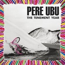 Tenement Year - CD Audio di Pere Ubu
