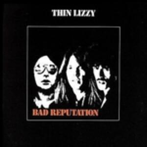 Bad Reputation - Vinile LP di Thin Lizzy