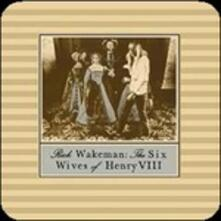 The Six Wives of Henry VIII (Deluxe Edition) - CD Audio di Rick Wakeman