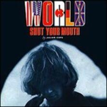 World Shut Your Mouth (Special Edition) - CD Audio di Julian Cope
