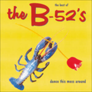 Dance This Mess Around. Best of - Vinile LP di B-52's