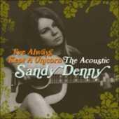 CD I've Always Kept a Unicorn Sandy Denny