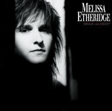 Brave and Crazy - CD Audio di Melissa Etheridge