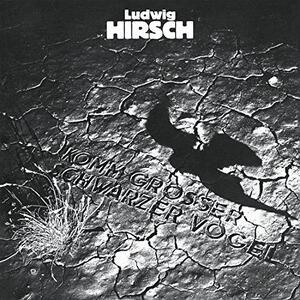 Komm Grosser Schwarzer Vogel - Vinile LP di Ludwig Hirsch
