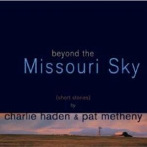 Beyond the Missouri Sky - Vinile LP di Charlie Haden,Pat Metheny