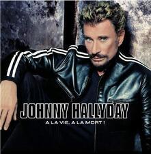 A la vie a la mort - CD Audio di Johnny Hallyday