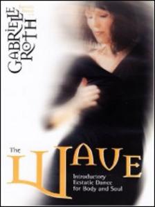 Film Gabrielle Roth. The Wave