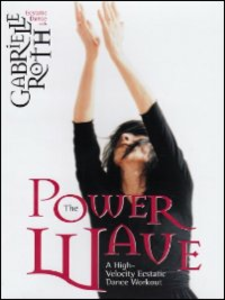 Film Gabrielle Roth. The Power Wave