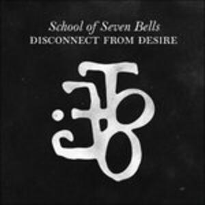 Disconnect from Desire - Vinile LP di School of Seven Bells