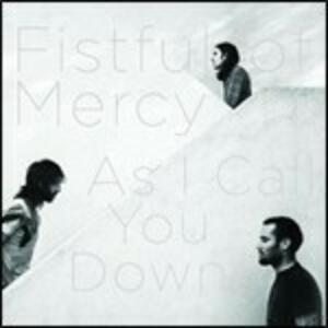 As I Call You Down - Vinile LP di Fistful of Mercy