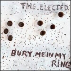 Bury Me in My Rings - Vinile LP di Elected