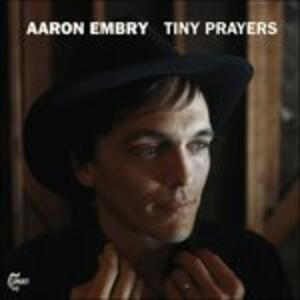 Tiny Prayers - Vinile LP di Aaron Embry