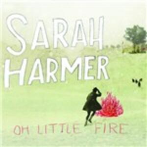 Oh Little Fire - Vinile LP di Sarah Harmer