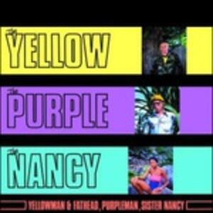 The Yellow, the Purple and the Nancy - Vinile LP di Yellowman,Fathead,Purpleman,Sister Nancy