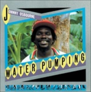 Water Pumping - Vinile LP di Johnny Osbourne