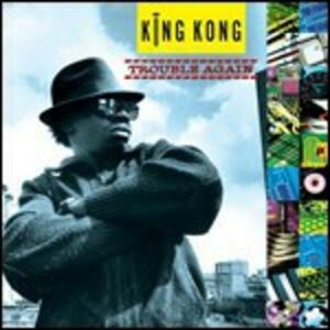 Trouble Again - Vinile LP di King Kong