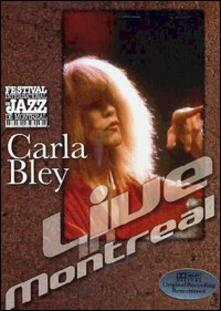 Carla Bley. Live in Montreal - DVD