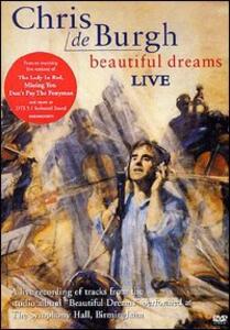 Chris De Burgh. Beautiful Dreams. Live - DVD
