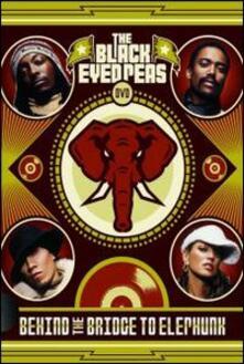 Black Eyed Peas. Behind The Bridge To Elephunk - DVD