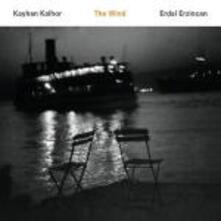 The Wind - CD Audio di Kayhan Kalhor,Erdal Erzincan