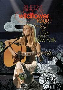 Film Sheryl Crow. Wildflower Tour. Live From New York