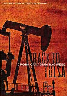 Cross Canadian Ragweed. Back To Tulsa - DVD